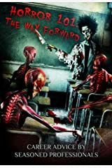 Horror 101: The Way Forward: Career advice by seasoned professionals (Crystal Lake's Horror 101 Book 1) Kindle Edition