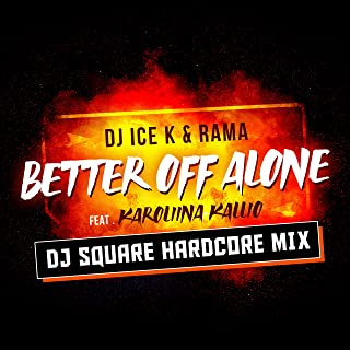 Better off Alone (DJ Square Hardcore Mix)