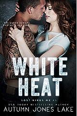 White Heat (Lost Kings MC #5) Kindle Edition
