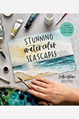 Stunning Watercolor Seascapes: Master the Art of Painting Oceans, Rivers, Lakes and More Kindle Edition
