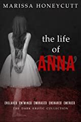 The Life of Anna: The Complete Dark Story Kindle Edition