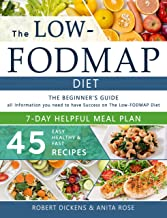 Low FODMAP diet: The Beginner's Guide, including 7 days Meal Plan + 45 Easy, healthy & fast recipes and all information you need to have Success on The Low-FODMAP Diet (English Edition)
