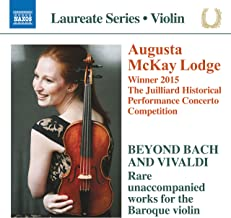Beyond Bach & Vivaldi: Rare Unaccompanied Works for the Baroque Violin