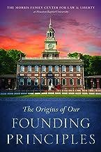 The Origins of Our Founding Principles
