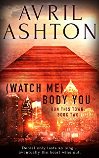 (Watch Me) Body You (Run This Town Book 2) (English Edition)