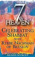 Seventh Heaven: Celebrating Shabbat with Rebbe Nachman of Breslov