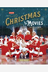 Christmas in the Movies: 30 Classics to Celebrate the Season (Turner Classic Movies) Kindle Edition