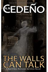 The Walls Can Talk: A Bad Vibes Removal Services Novel Kindle Edition