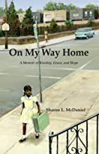 On My way Home - A Memoir of Kinship, Grace, and Hope