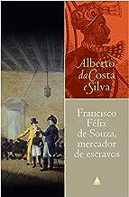 Francisco Félix de Souza, mercador de escravos