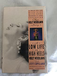 The Holly Woodlawn Story: A Low Life in High Heels