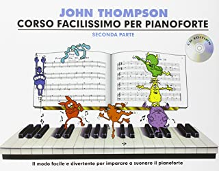 Corso Facilissimo Per Pianoforte Seconda Parte: Con CD e Tracce Online