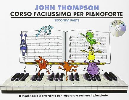 John Thompsons Corso Facilissimo Per Pianoforte: Seconda Parte (Book/CD) [Lingua inglese]