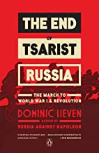 The End of Tsarist Russia: The March to World War I and Revolution