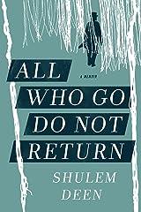 All Who Go Do Not Return: A Memoir (English Edition) Format Kindle