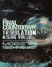 The Final Countdown Tribulation Rising Vol.2 Modern Technology