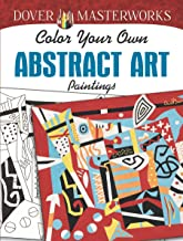 Dover Masterworks: Color Your Own Abstract Art Paintings (Adult Coloring)
