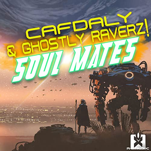 Cafdaly & Ghostly Raverz! - Soul Mates