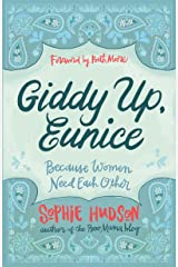 Giddy Up, Eunice: (Because Women Need Each Other) Kindle Edition