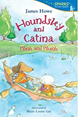 Houndsley and Catina Plink and Plunk: Candlewick Sparks Kindle Edition