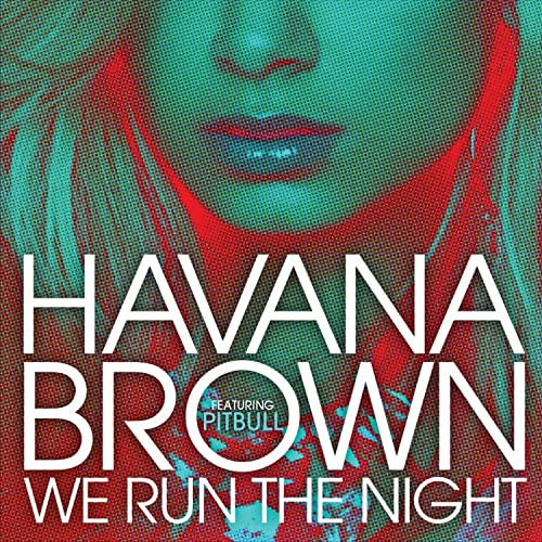 We run the night by havana brown feat pitbull on mp3, wav, flac.