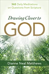 Drawing Closer to God: 365 Daily Meditations on Questions from Scripture Kindle Edition
