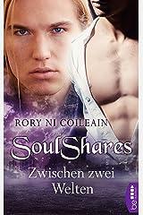SoulShares - Zwischen zwei Welten (German Edition) Kindle Edition