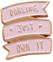 Ectogasm Darling Just Own It Positive Feminist Quote Enamel Pin in Rose Gold Pink