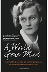 A World Gone Mad: The Diaries of Astrid Lindgren, 1939-45 Kindle Edition
