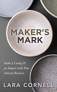"""Maker""""s Mark: Make a Living & an Impact with Your Artisan Business English Edition"""