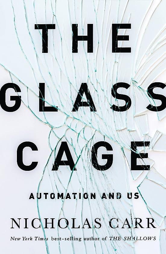 予知させるトランクライブラリThe Glass Cage: How Our Computers Are Changing Us (English Edition)