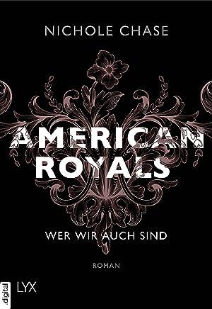 American Royals - Wer wir auch sind (American-Royals-Reihe 1) (German Edition)