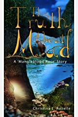 The Truth About Mud: (MG/YA Fantasy Adventure) (The Mangleblood Rose Series Book 1) Kindle Edition