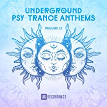 Underground Psy-Trance Anthems, Vol. 12