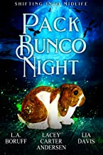 Pack Bunco Night: A Paranormal Women's Fiction Novel (Shifting Into Midlife Book 1)