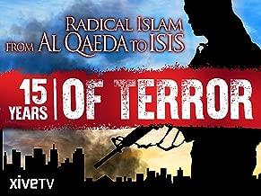 15 Years of Terror: Radical Islam from Al Qaeda to ISIS
