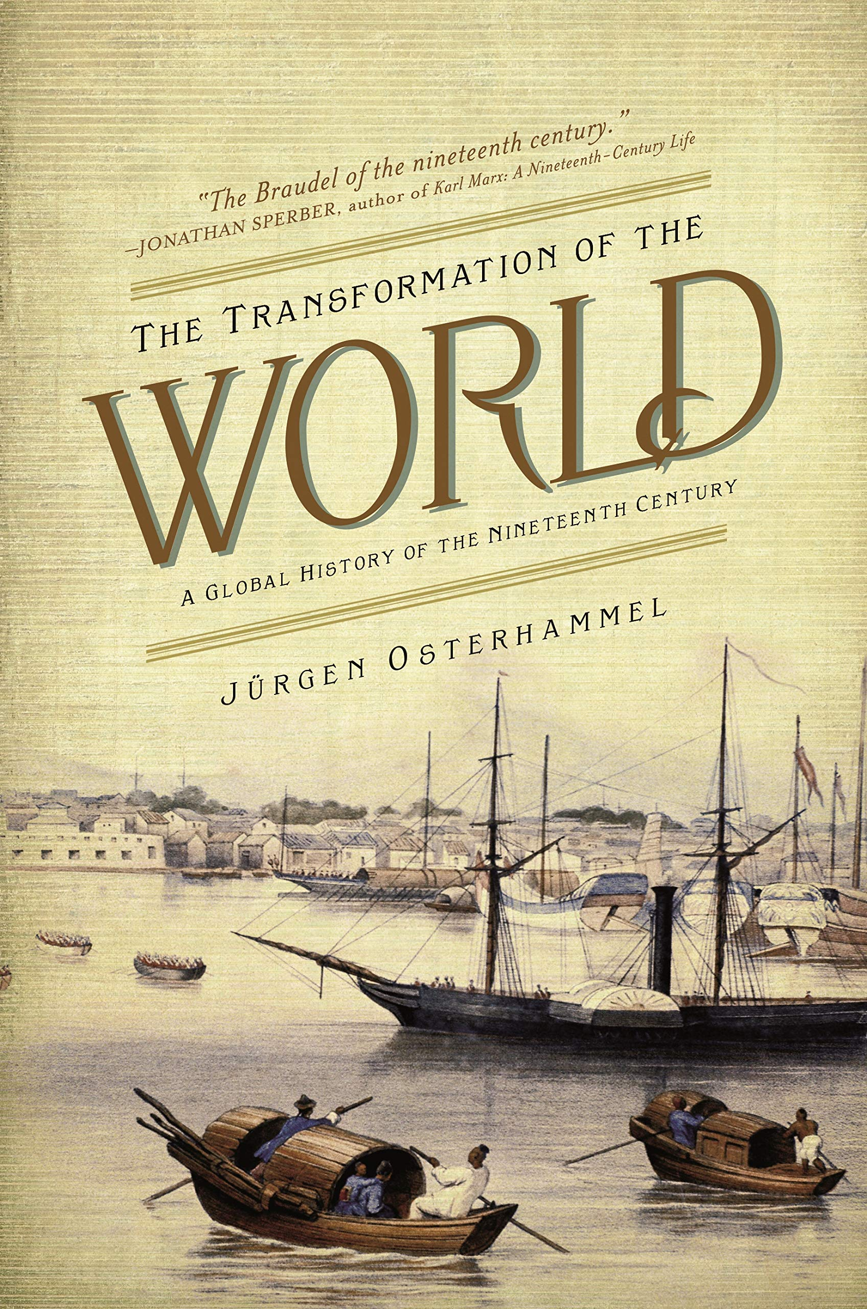 The Transformation of the World: A Global History of the Nineteenth Century (America in the World Book 20)
