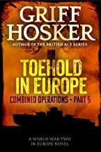 Toehold in Europe (Combined Operations Book 5)