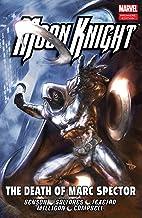 Moon Knight Vol. 4: The Death of Marc Spector (Moon Knight (2006-2009))