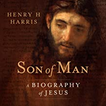 Son of Man: A Biography of Jesus