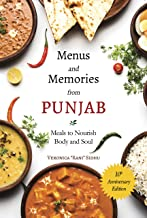Menus & Memories from Punjab: 10th Anniversary: Meals to Nourish Body and Soul