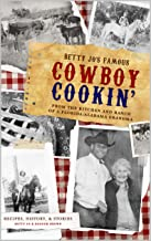 Betty Jo's Famous Cowboy Cookin': From the Kitchen and Ranch of a Florida / Alabama Grandma PDF