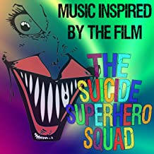 Music Inspired by the Film- The Suicide Superhero Squad [Explicit]