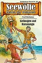 Seewölfe - Piraten der Weltmeere 185: Gefangen auf Rarotonga (German Edition)