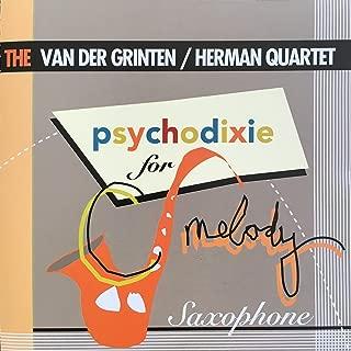 The Van der Grinten/Herman Quartet: Psychodixie for C-Melody Saxophone