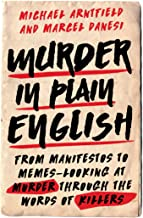 Murder in Plain English: From Manifestos to Memes—Looking at Murder through the Words of Killers