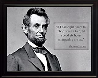 WeSellPhotos Abraham Lincoln Poster Photo Picture Framed Quote If I had Eight Hours to chop Down a Tree US President Portrait Famous Inspirational Quotes Motivational Posters (8x10 Framed)