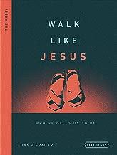 Walk Like Jesus: Who He Calls Us to Be (Like Jesus Series)