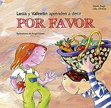 Lucía y Valentín aprenden a decir por favor (Buenas Maneras) (Spanish Edition)