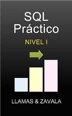 SQL Práctico Nivel 1 (Spanish Edition)